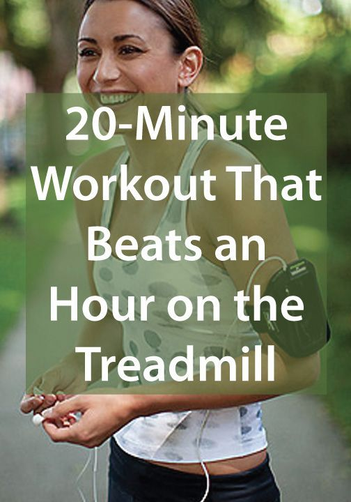 deadf7d6f7aae315fd8b2a3d1199a725 This 20 Minute Workout Beats an Hour on the Treadmill
