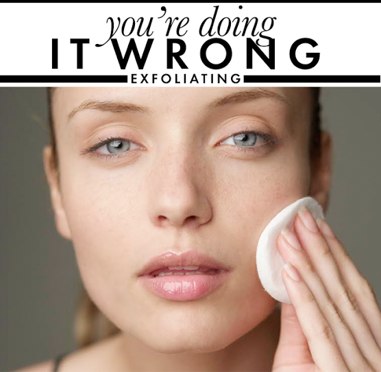 unnamed 12 You're Doing it Wrong: Exfoliating