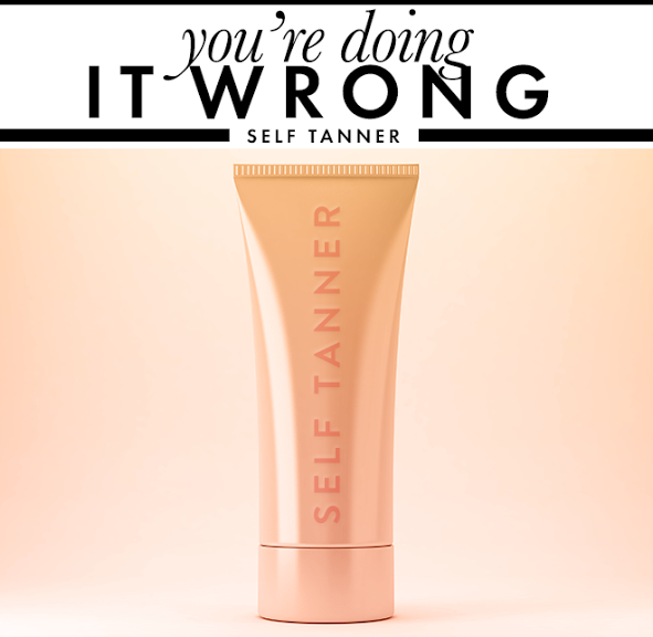 unnamed 12 Youre Doing It Wrong: Self Tanner